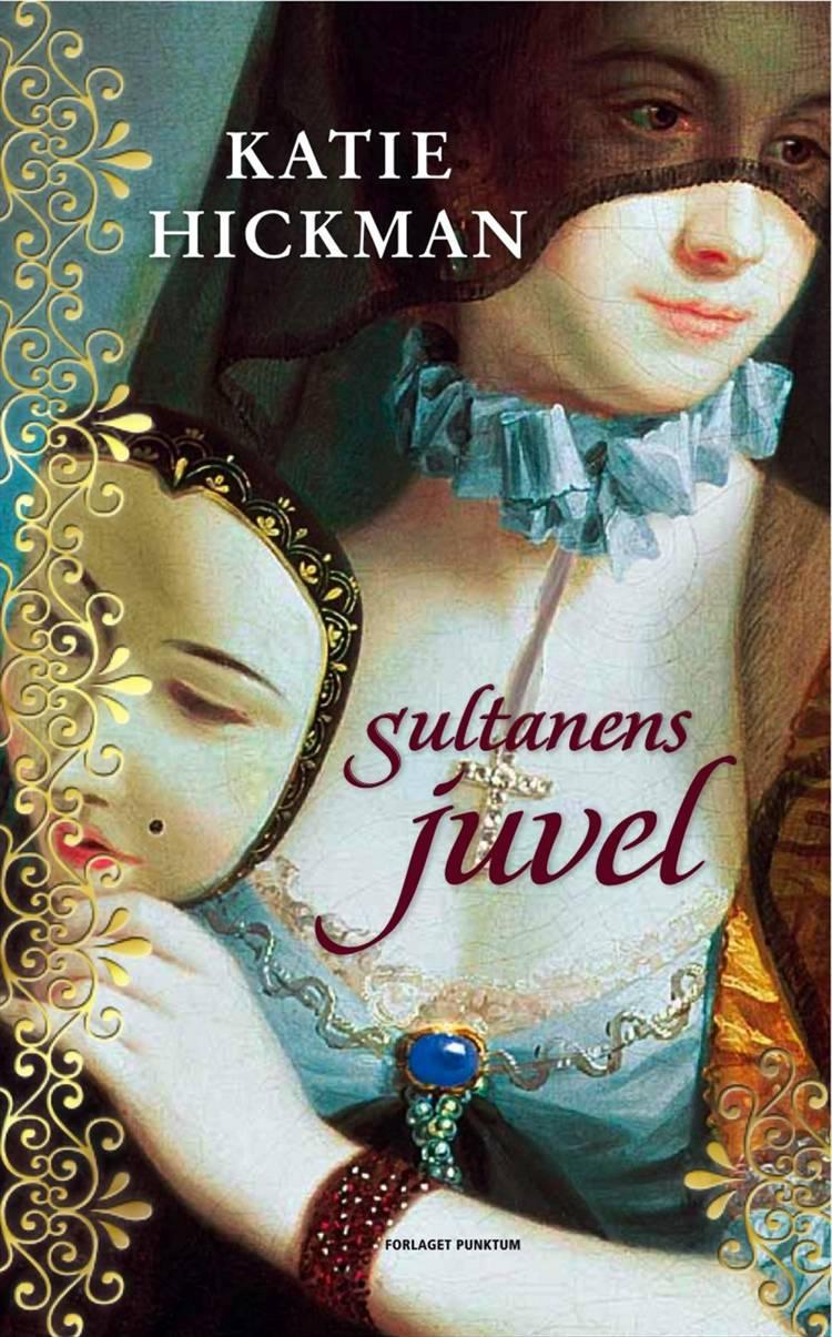 Sultanens juvel af Katie Hickman