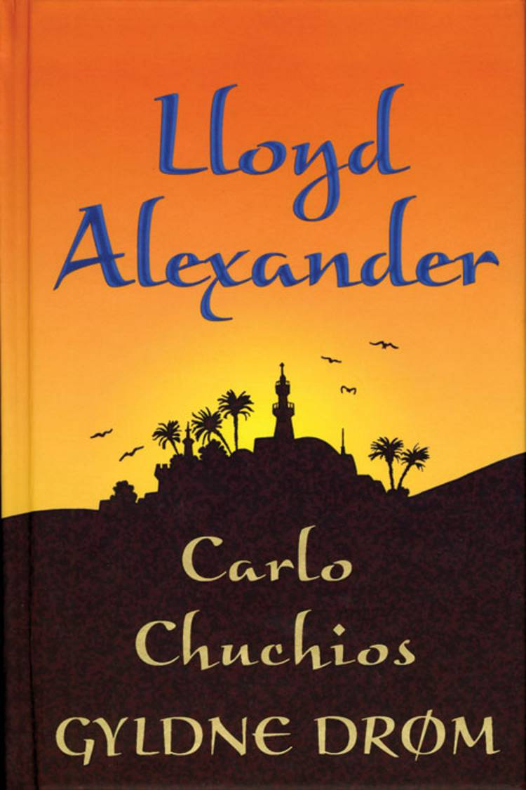 Carlo Chuchios gyldne drøm af Lloyd Alexander