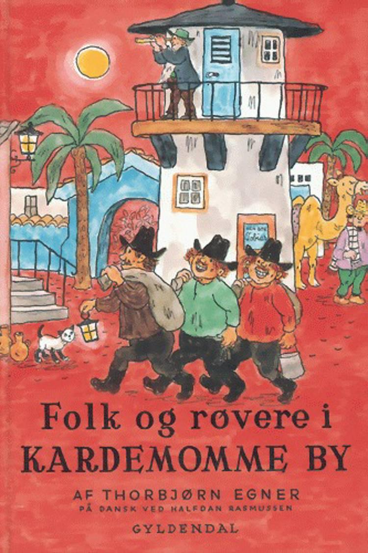 Folk og røvere i Kardemomme by af Thorbjørn Egner