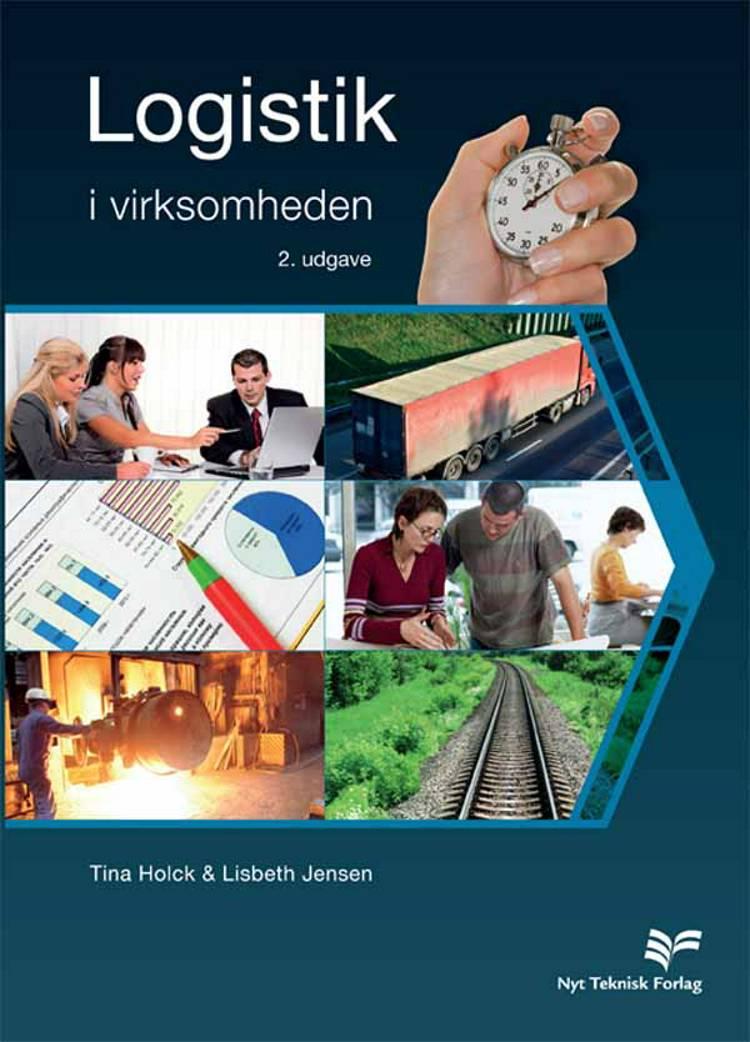 Logistik i virksomheden af Lisbeth Jensen og Tina Holck