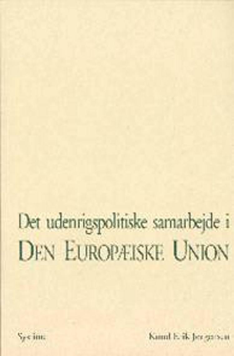 Det udenrigspolitiske samarbejde i Den Europæiske Union af Knud Erik Jørgensen