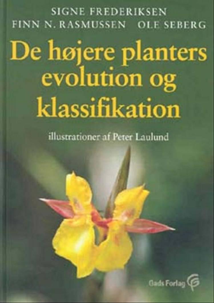 De højere planters evolution og klassifikation af Ole Seberg, Signe Frederiksen og Finn N. Rasmussen