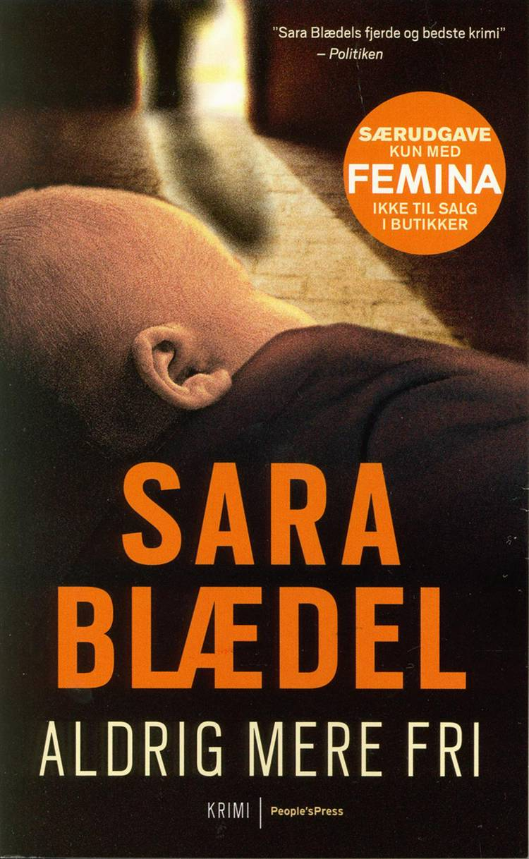 Aldrig mere fri af Sara Blædel