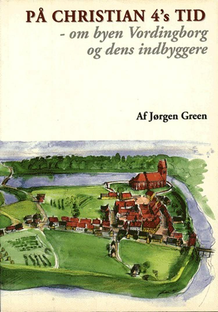 På Christian 4's tid af Jørgen Green