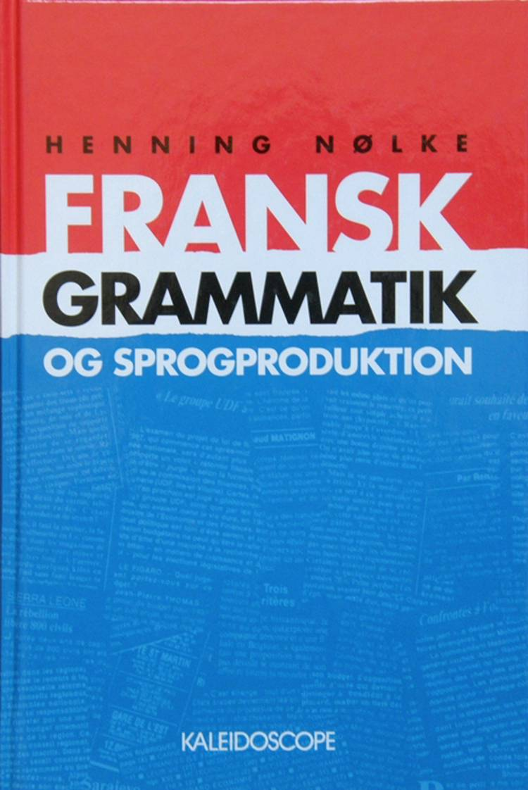 Fransk grammatik og sprogproduktion af Henning Nølke