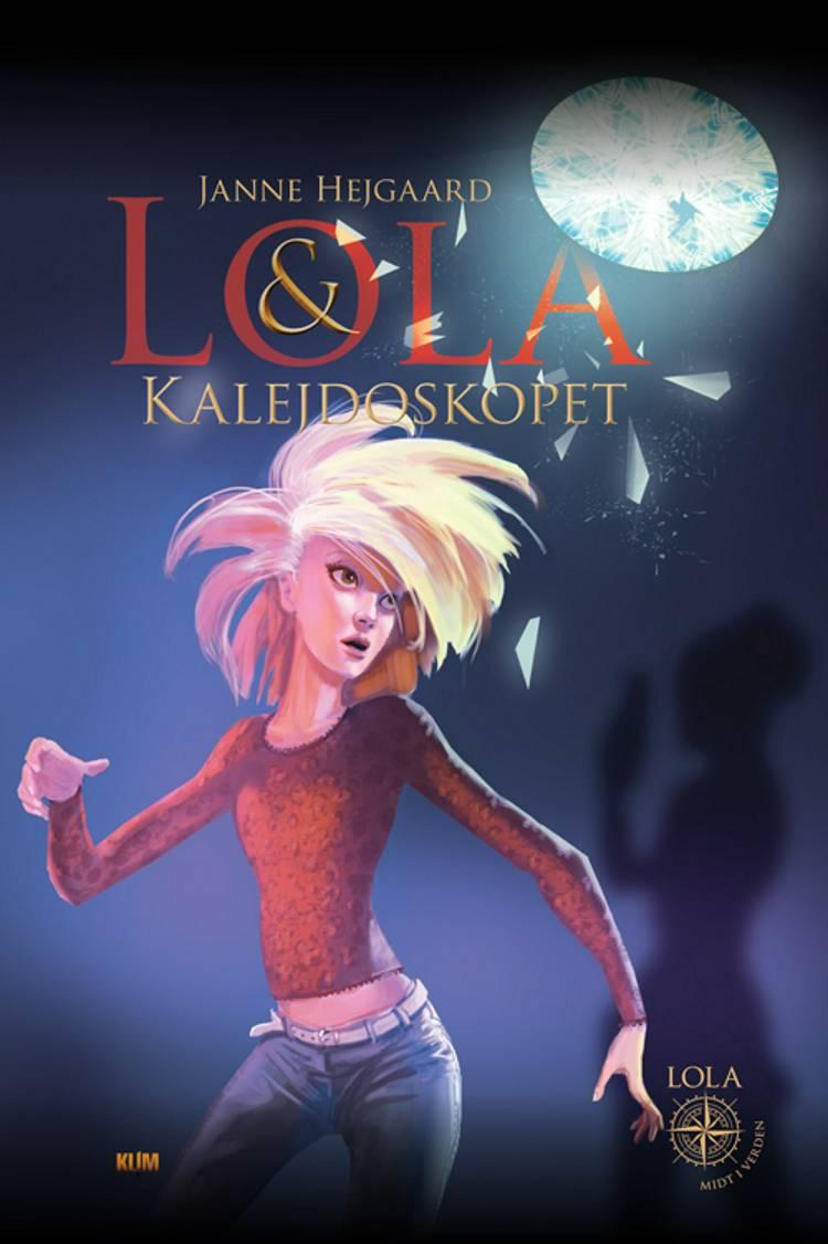 Lola & kalejdoskopet af Janne Hejgaard