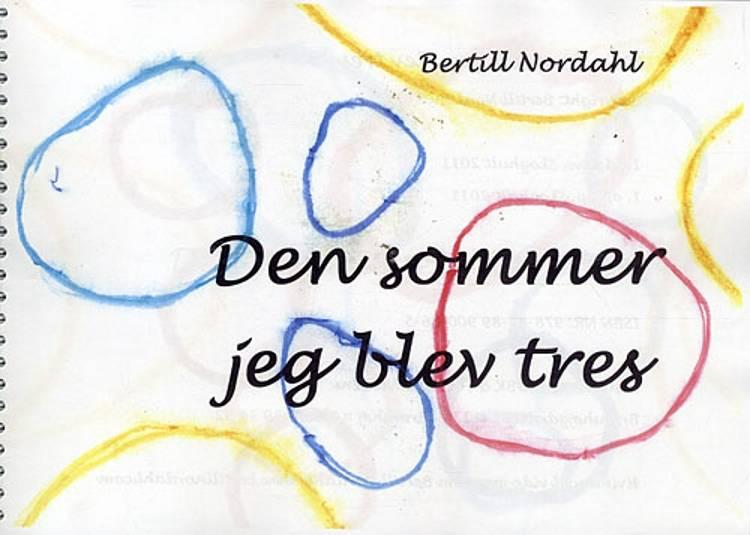 Den sommer jeg blev tres af Bertill Nordahl