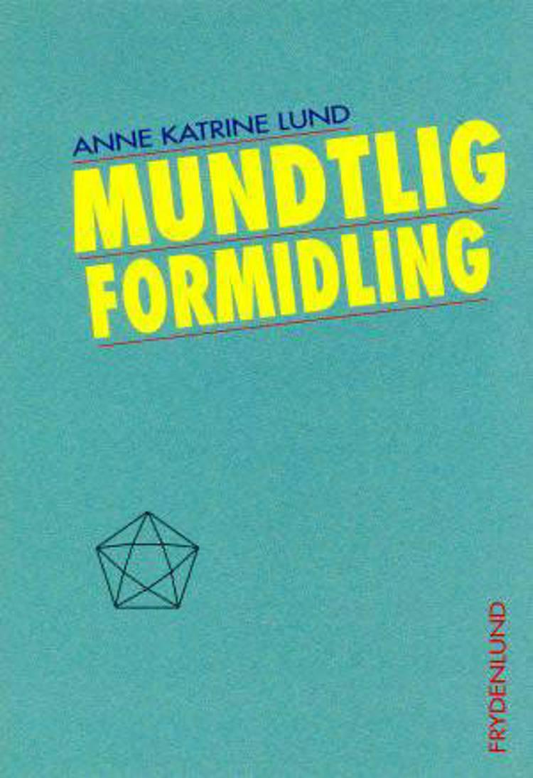 Mundtlig formidling af Anne Katrine Lund