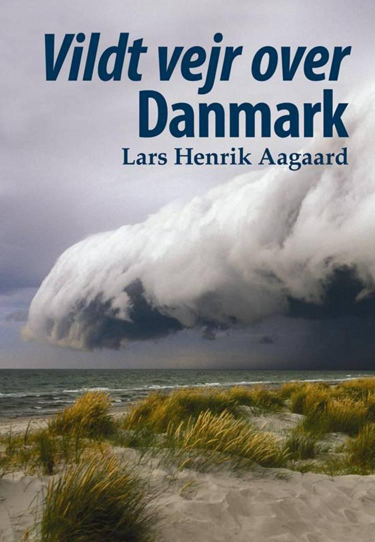 Vildt vejr over Danmark af Lars Henrik Aagaard