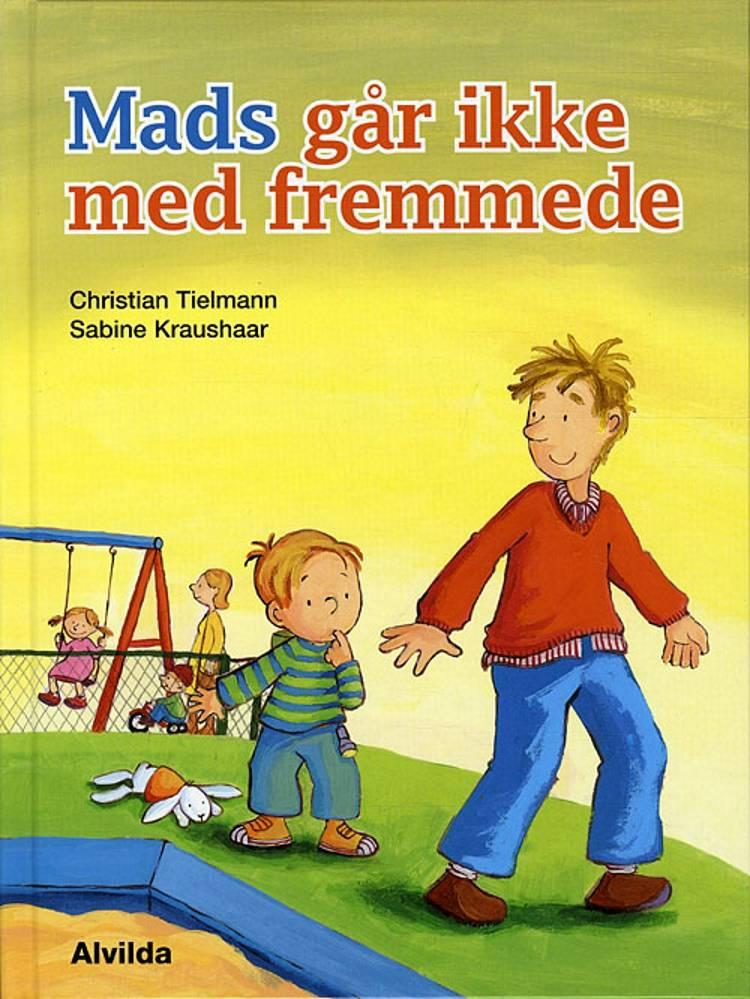 Mads går ikke med fremmede af Christian Tielmann