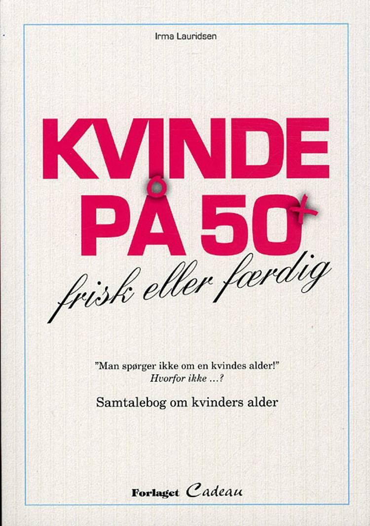 Kvinde på 50+ af Irma Lauridsen