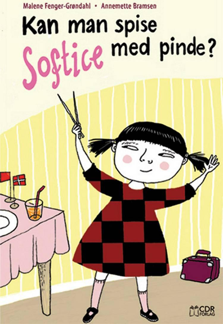 Kan man spise softice med pinde? af Malene Fenger-Grøndahl