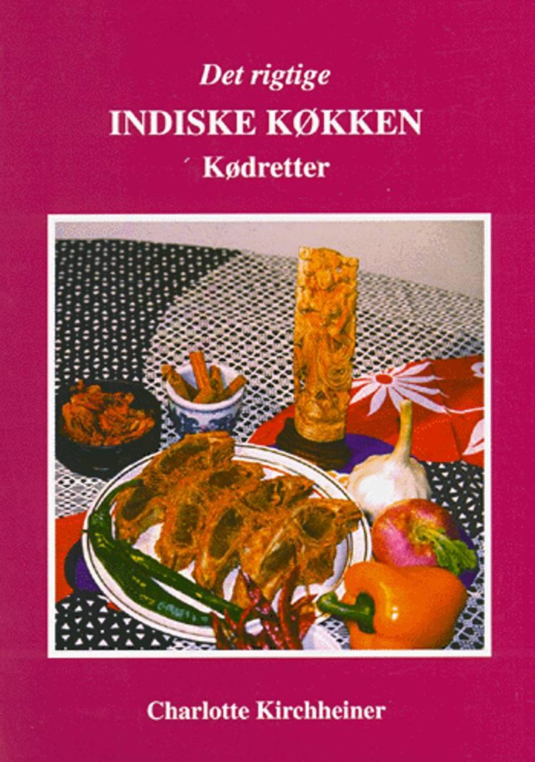 Det rigtige indiske køkken: Kødretter af Charlotte Kirchheiner