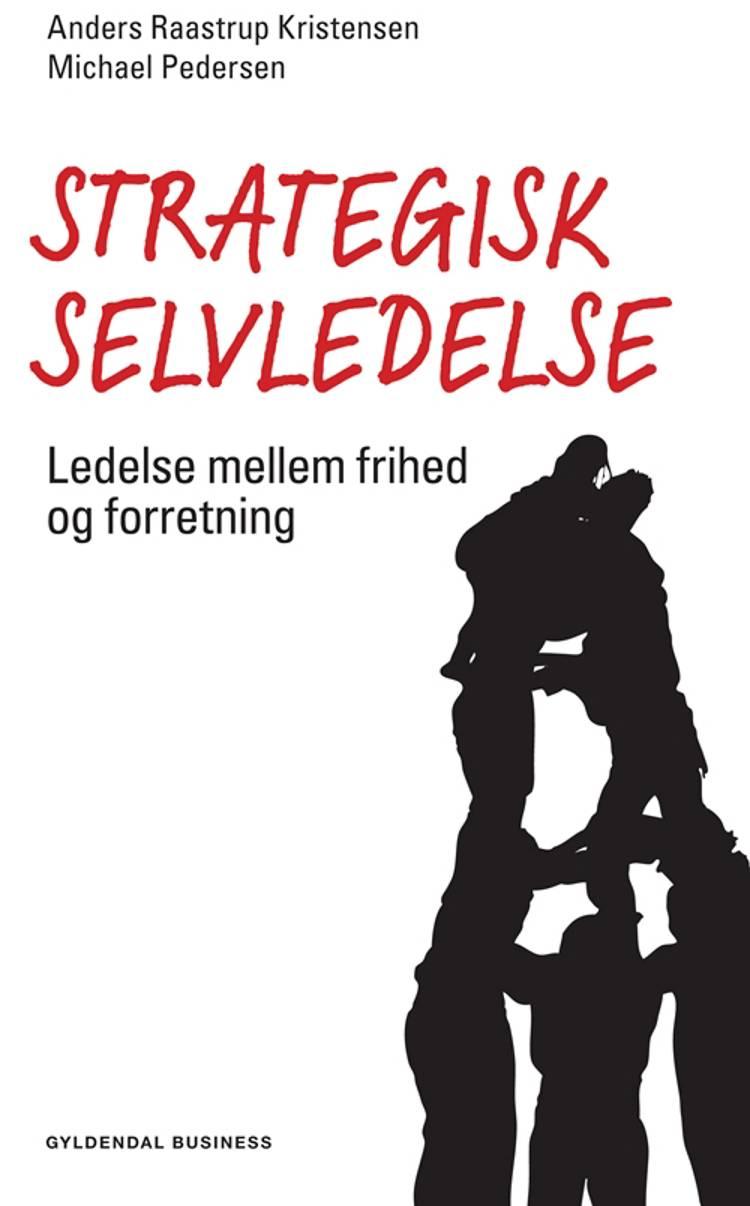 Strategisk selvledelse af Michael Pedersen og Anders Raastrup Kristensen m.fl.