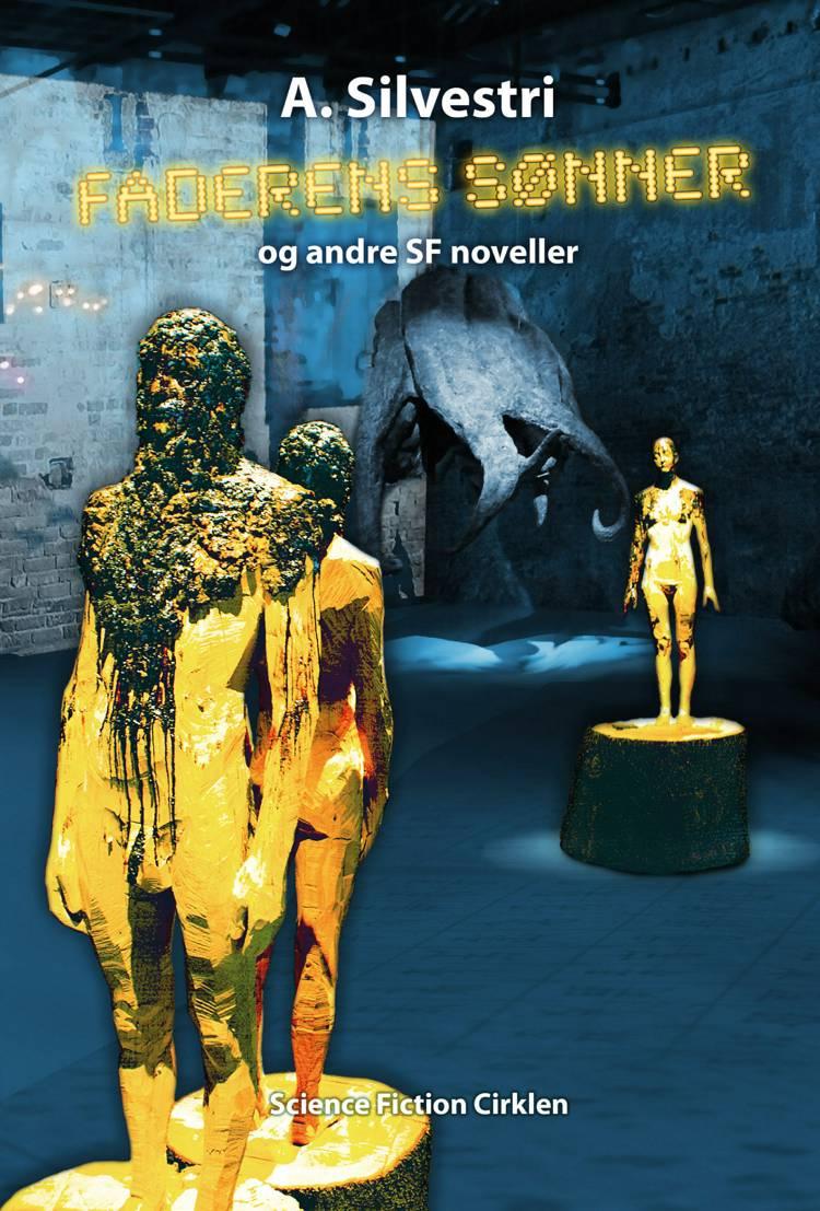 Faderens sønner og andre SF noveller af A. Silvestri