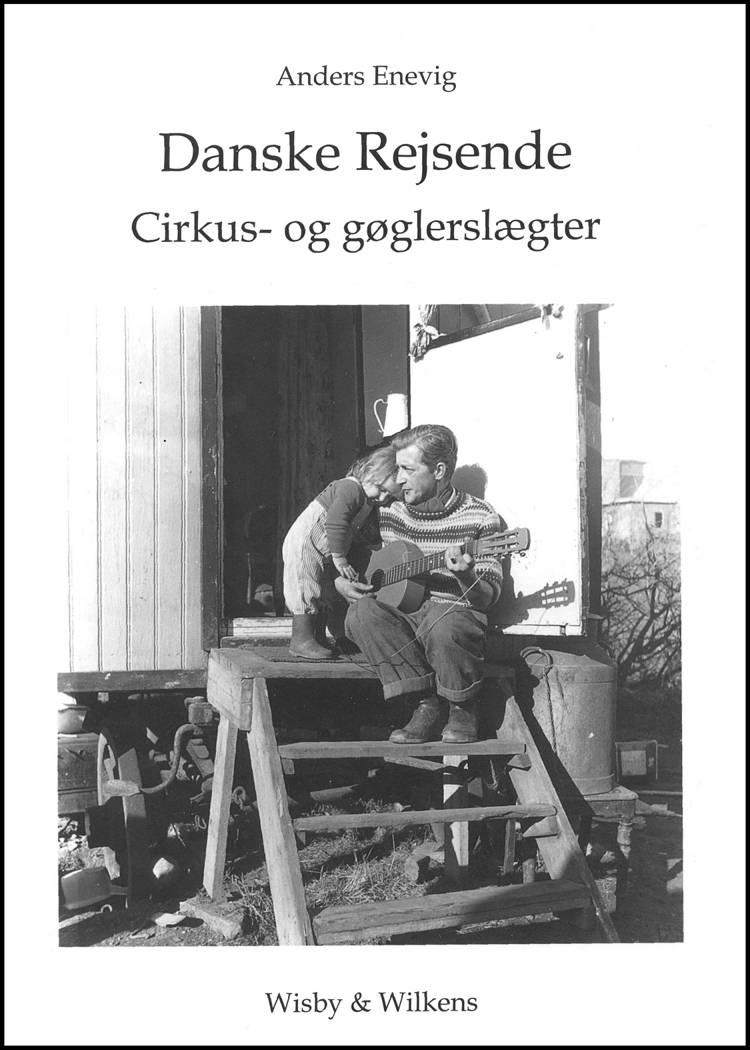 Danske rejsende cirkus- og gøglerslægter af Anders Enevig