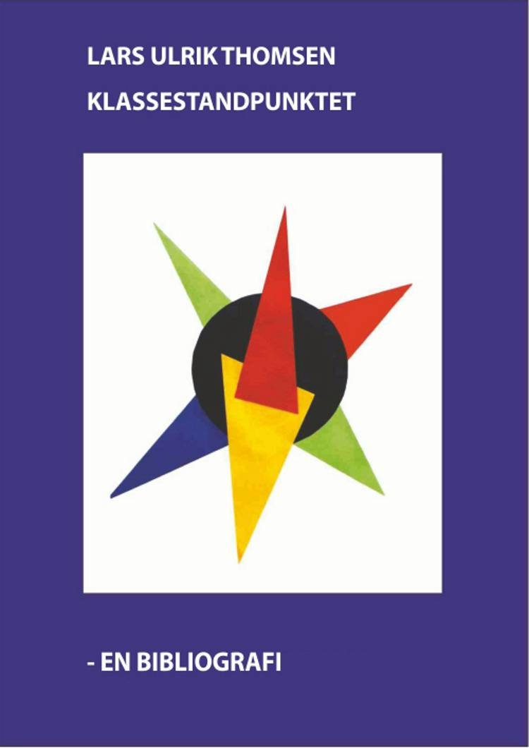 Klassestandpunktet - en bibliografi af Lars Ulrik Thomsen