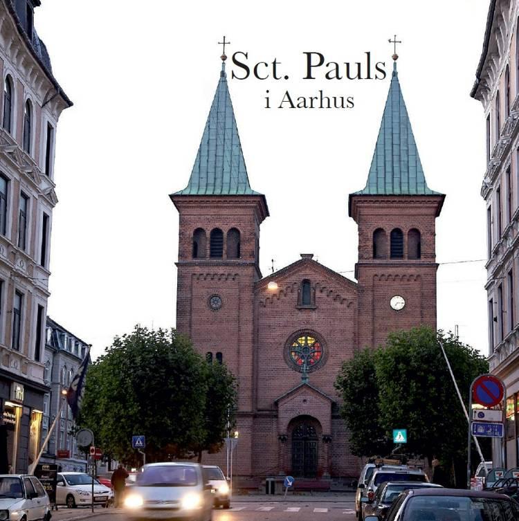 Sct. Pauls - en bydel, et sogn, en kirke - i Aarhus af Flemming Baatz Kristensen, Henrik Fode og Johannes Exner
