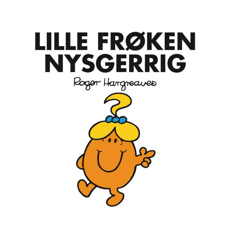 Lille Frøken Nysgerrig af Roger Hargreaves