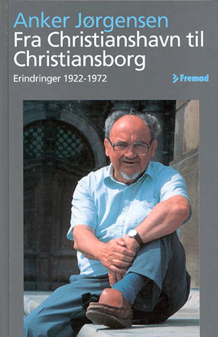 Fra Christianshavn til Christiansborg af Anker Jørgensen