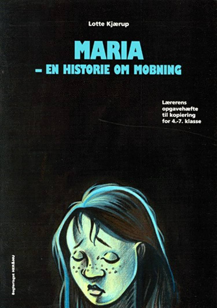 Maria - en historie om mobning af Lotte Kjærup