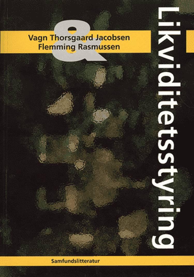 Likviditetsstyring af Vagn Thorsgaard Jacobsen og Flemming Rasmussen