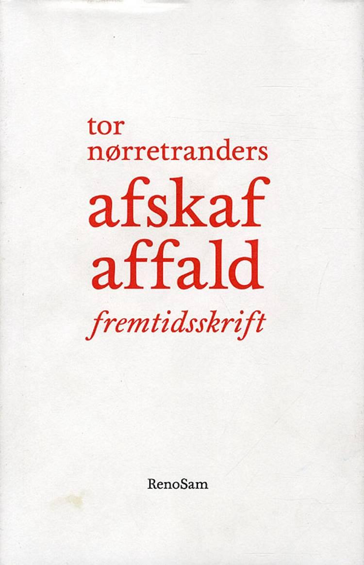 Afskaf affald af Tor Nørretranders
