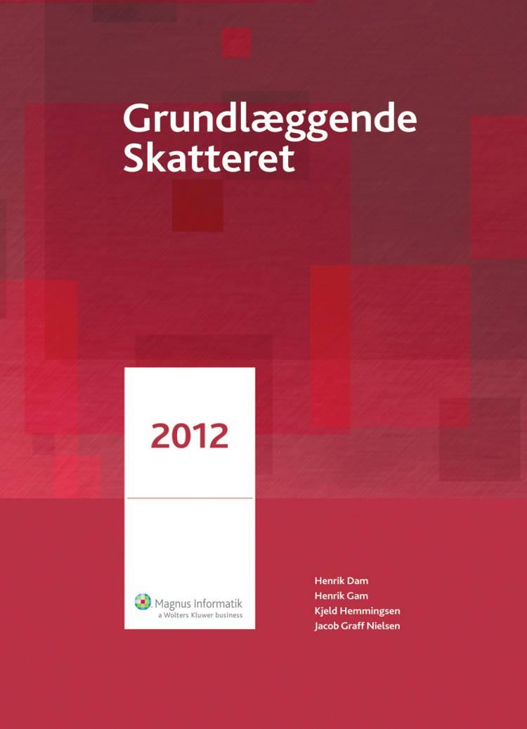 Grundlæggende skatteret af Henrik Gam, Henrik Dam, Kjeld Hemmingsen og Jacob Graff Nielsen m.fl.