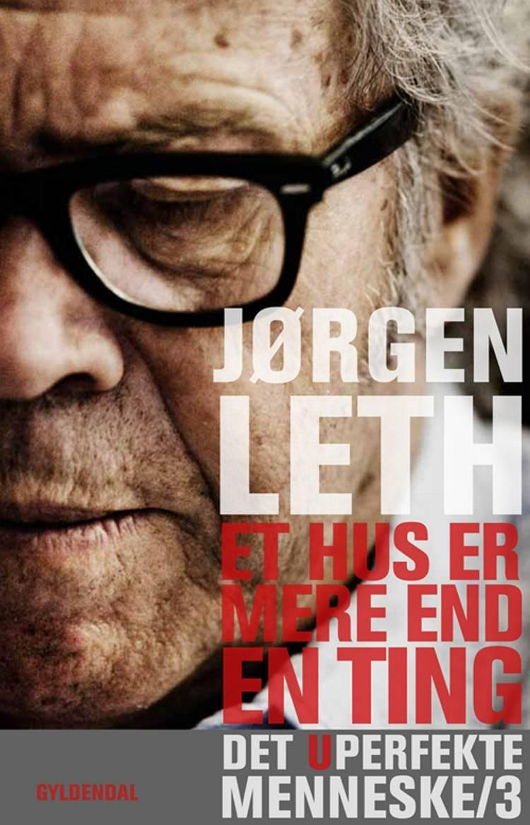 Et hus er mere end en ting af Jørgen Leth