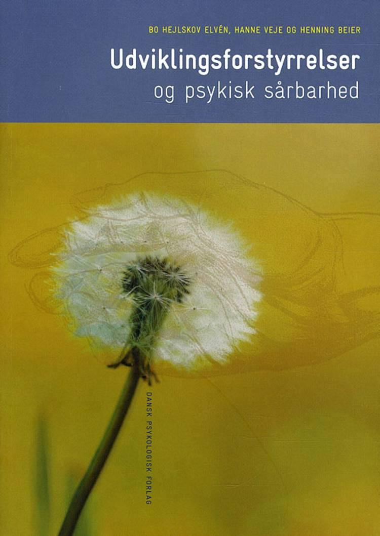 Udviklingsforstyrrelser og psykisk sårbarhed af Henning Beier, Hanne Koborg Veje og Bo Hejlskov Elvén