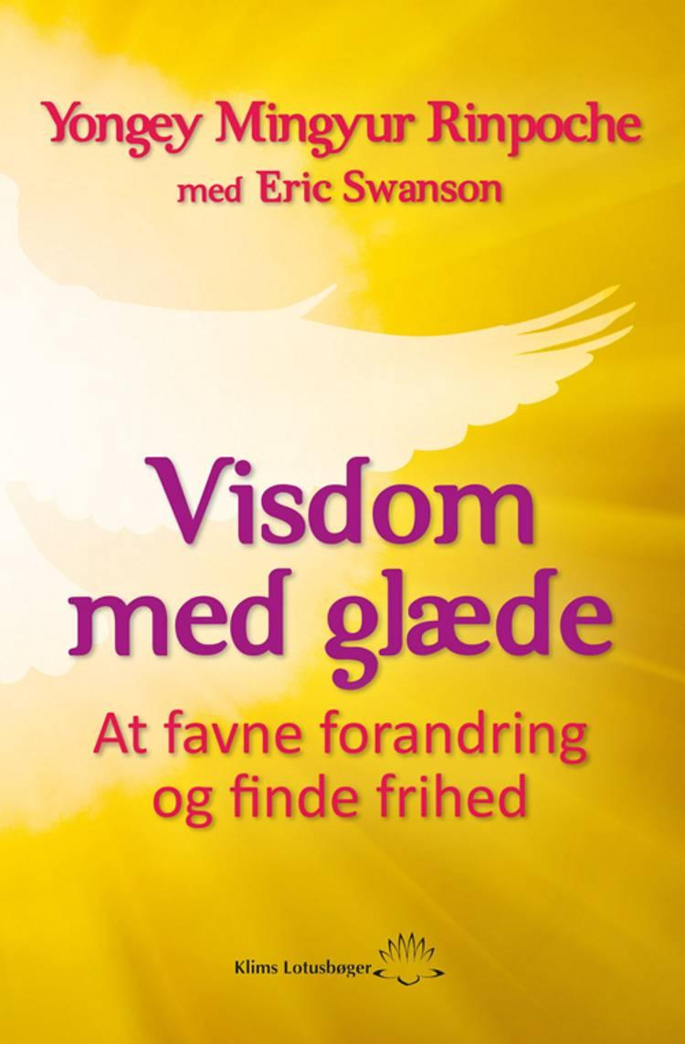 Visdom med glæde af Yongey Mingyur Rinpoche og Erik Swanson