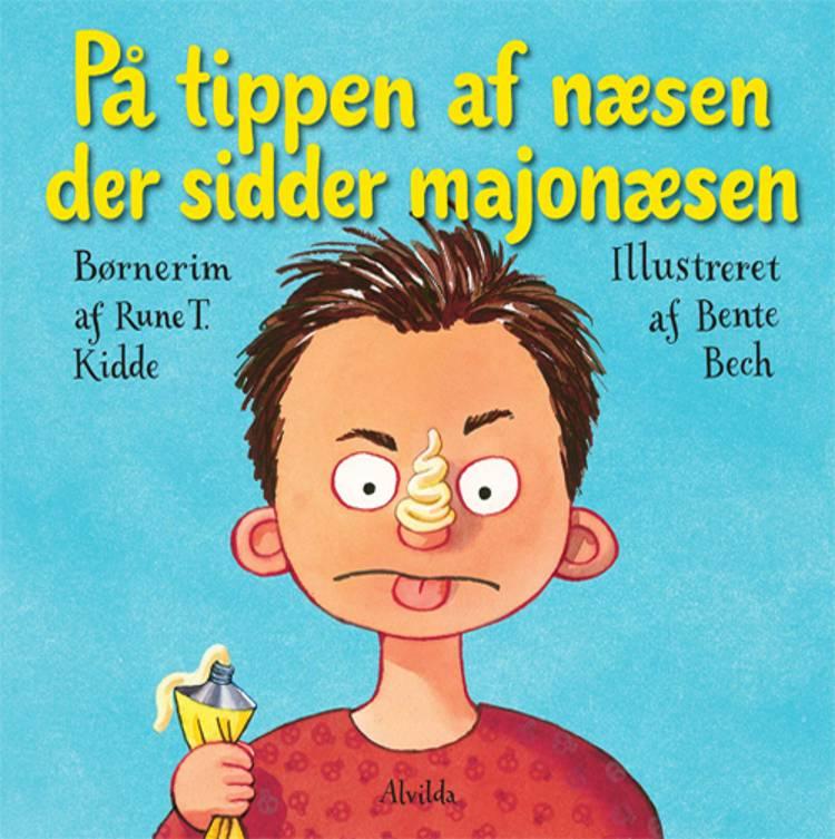 På tippen af næsen der sidder majonæsen af Rune T. Kidde