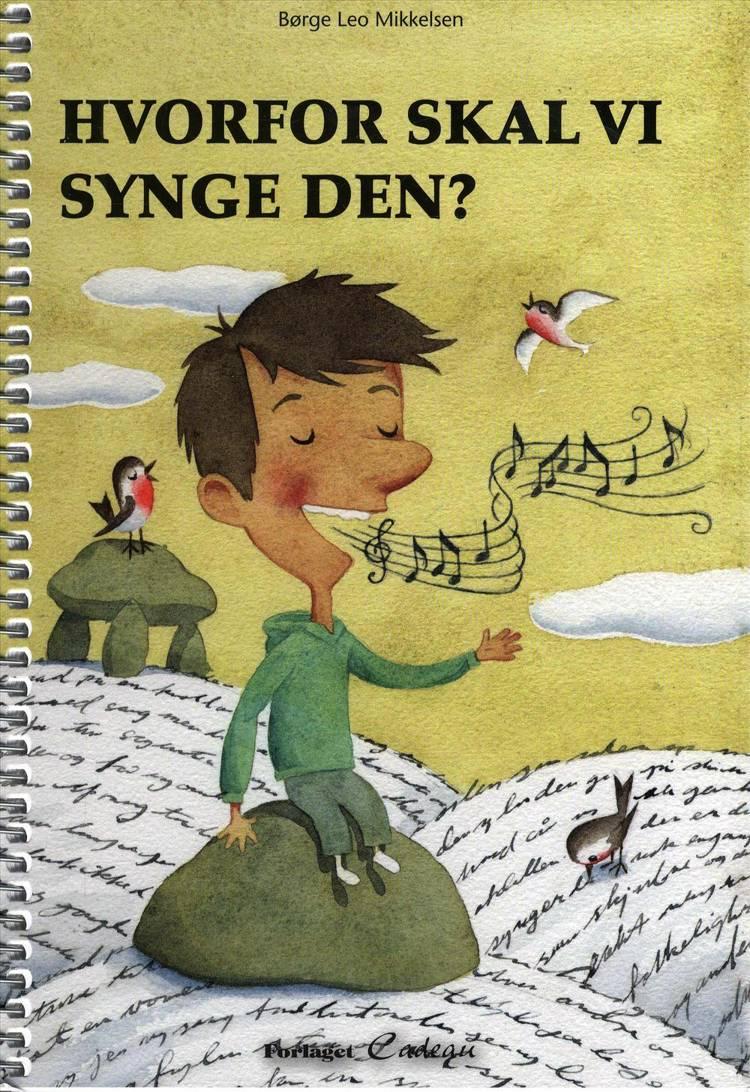 Hvorfor skal vi synge den? af Børge Leo Mikkelsen
