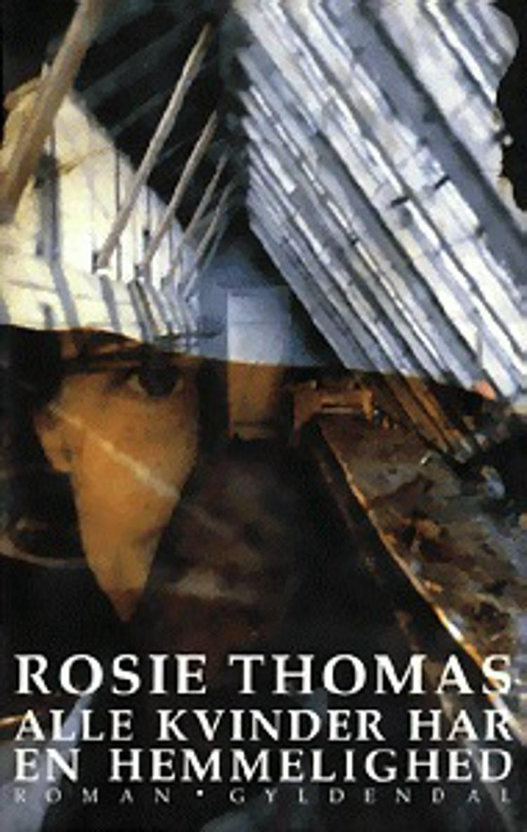 Alle kvinder har en hemmelighed af Rosie Thomas, Thomas og rosie
