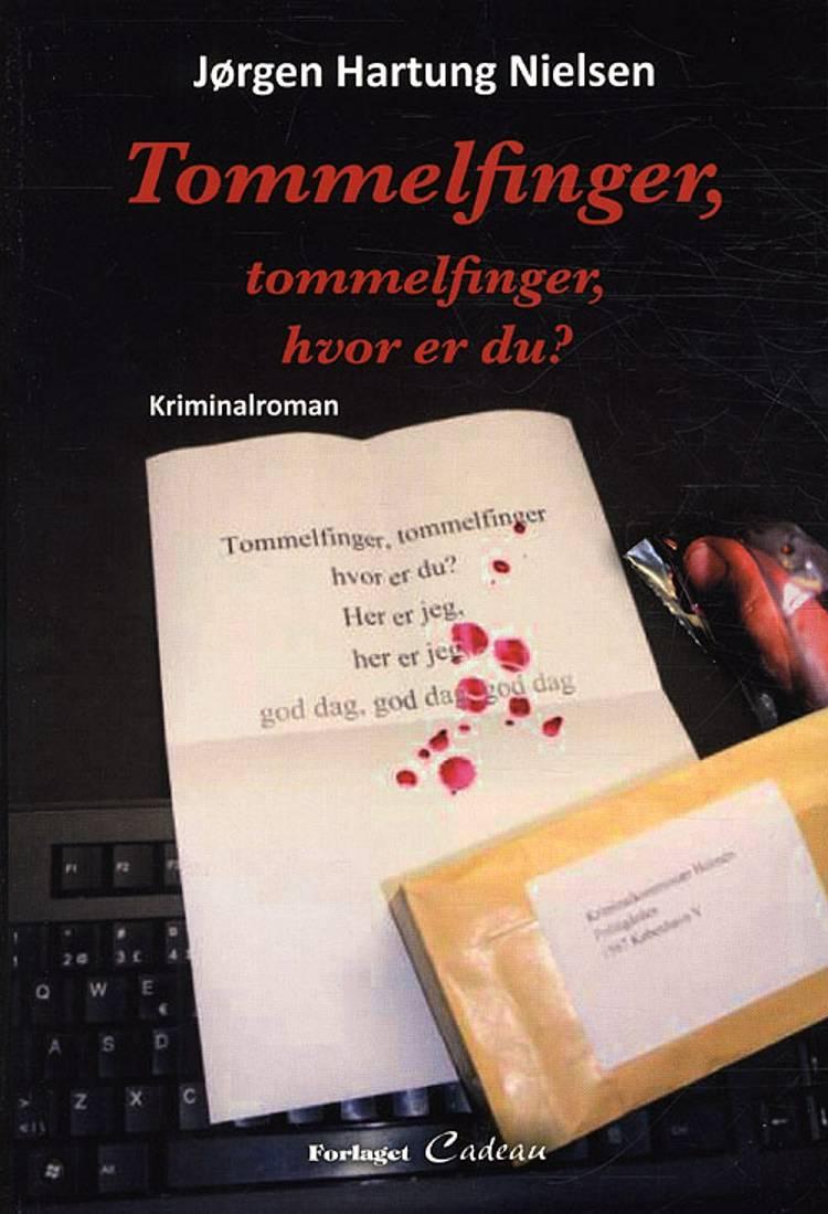 Tommelfinger, tommelfinger, hvor er du? af Jørgen Hartung Nielsen