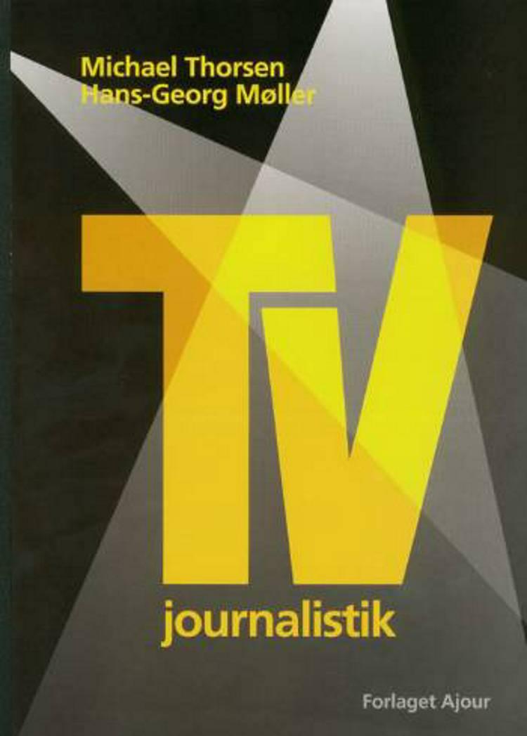 TV journalistik af Michael Thorsen, Hans-Georg Møller, Hans-Georg Møller og Michael Thorsen og Michael Thorsen og Hans-Georg Møller