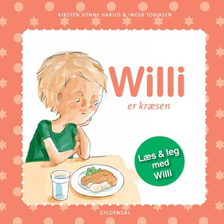 Willi er kræsen af Kirsten Sonne Harild og Inger Tobiasen