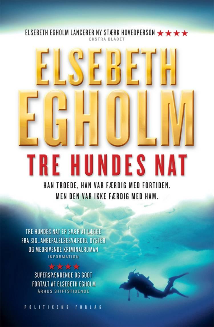 Tre hundes nat af Elsebeth Egholm