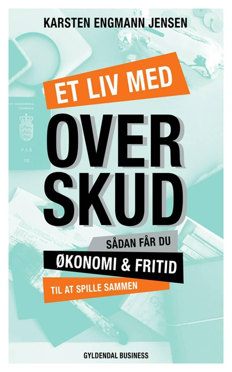 Et liv med overskud af Karsten Engmann Jensen