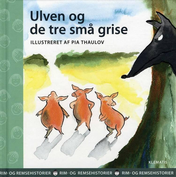 Ulven og de tre små grise af Pia Thaulov