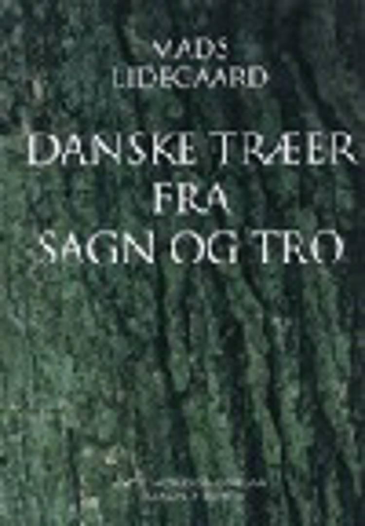 Danske træer fra sagn og tro af Mads Lidegaard