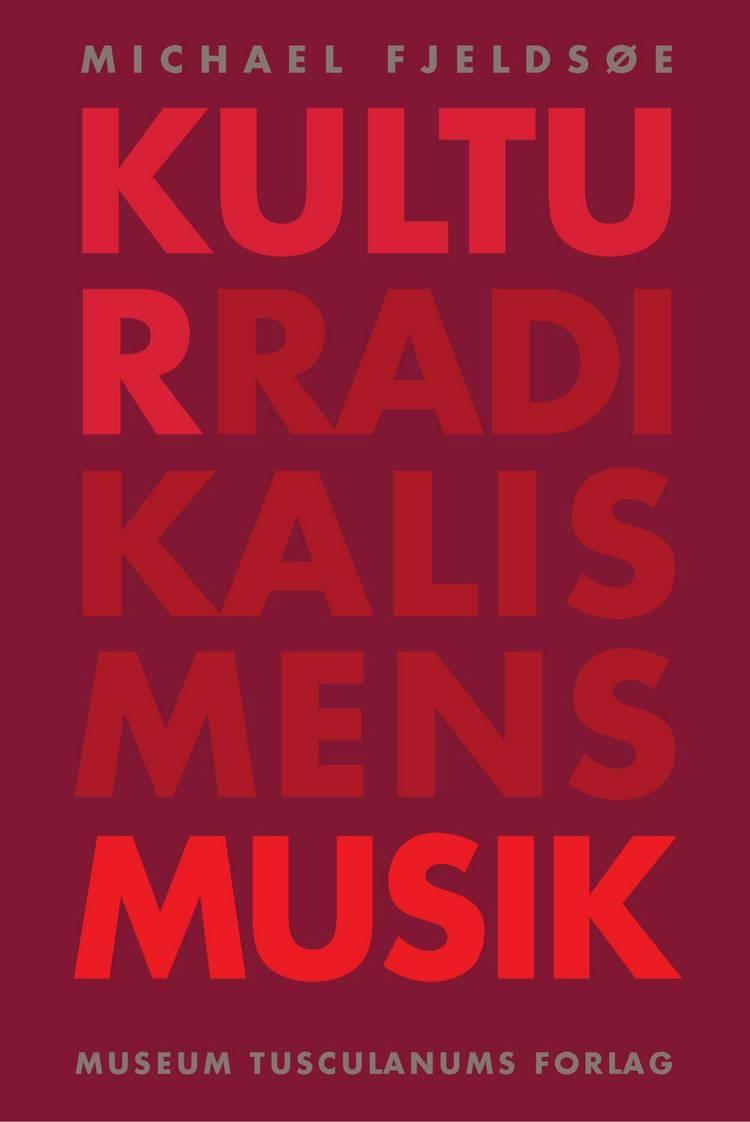 Kulturradikalismens musik af Michael Fjeldsøe