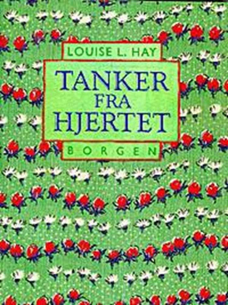 Tanker fra hjertet af Louise L. Hay