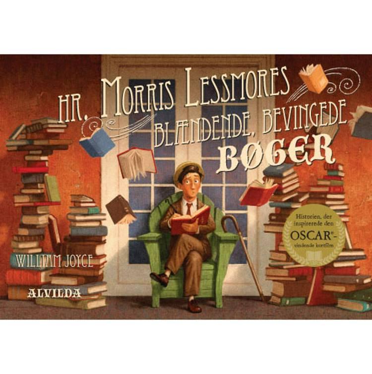 Hr. Morris Lessmores blændende, bevingede bøger af William Joyce
