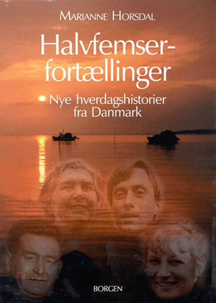 Halvfemserfortællinger af Marianne Horsdal m.fl.