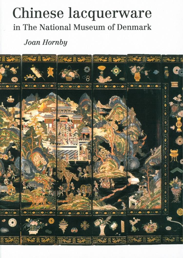 Chinese lacquerware in the National Museum of Denmark af Joan Hornby