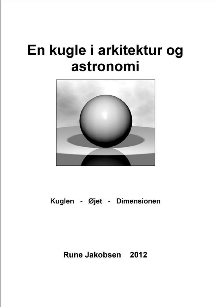 En kugle i arkitektur og astronomi af Rune Jakobsen