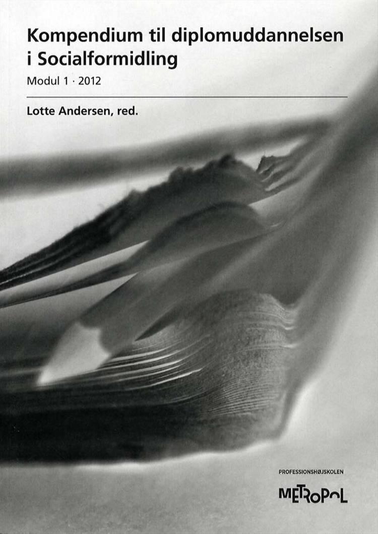 Kompendium til diplomuddannelsen i Socialformidling, Modul 1 af Lotte Andersen og red.