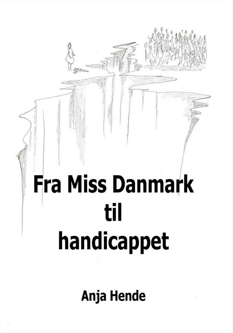 Fra Miss Danmark til handicappet af Anja Hende