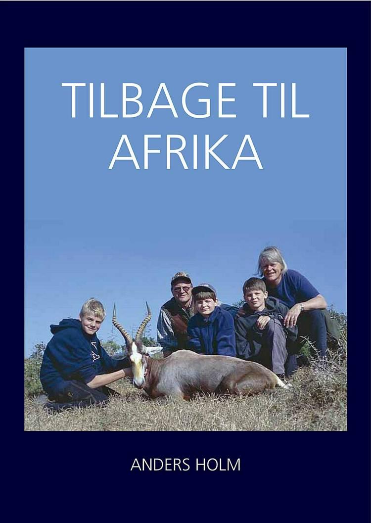 Tilbage til Afrika af Anders Holm